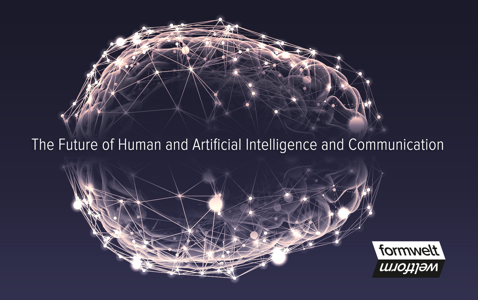The Future of Human and Artificial Intelligence and Communication